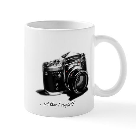 and then I snapped! Mug