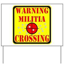 Warning Militia Crossing Yard Sign