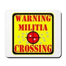 Warning Militia Crossing Mousepad