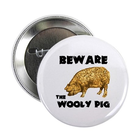 """Beware the Wooly Pig 2.25"""" Button (100 pack)"""