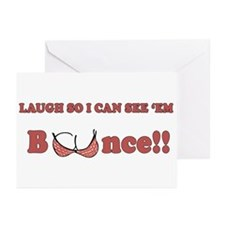 Laugh so I can see 'em bounce!! Greeting Cards (Pk