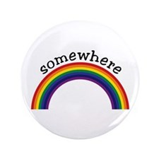"""Somewhere over the rainbow 3.5"""" Button"""