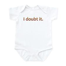 I doubt it. (Orange) Infant Bodysuit