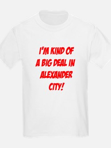 I'm Kind Of A Big Deal In Alexander City! T-Shirt