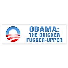 Quicker Fucker-Upper Bumper Sticker