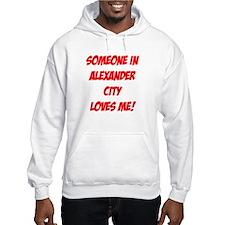 Someone in Alexander City Loves Me! Hoodie