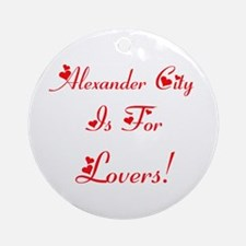 Alexander City Is For Lovers! Ornament (Round)