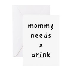 Mommy needs a drink Greeting Cards (Pk of 10)