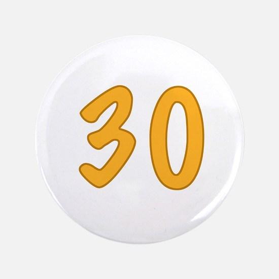 """30th Birthday (Orange) 3.5"""" Button"""