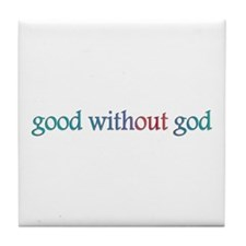 Good without god Tile Coaster