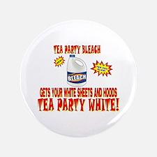 """TEA PARTY BLEACH 3.5"""" Button"""