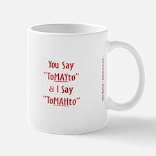 """""""You Say ToMAYto"""" Mug"""
