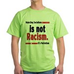 Its Not Racism Green T-Shirt