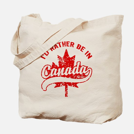 I'd Rather Be In Canada Tote Bag