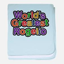 Worlds Greatest Rogelio baby blanket