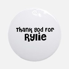 Thank God For Rylie Ornament (Round)