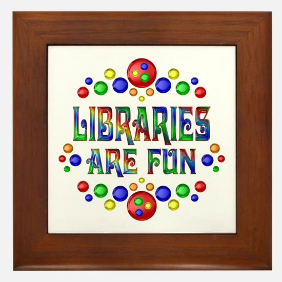 Libraries are Fun Framed Tile