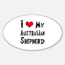 I Love My Australian Shepherd Sticker (Oval)