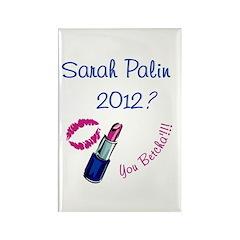 Sarah Palin 2012? You Betcha Rectangle Magnet