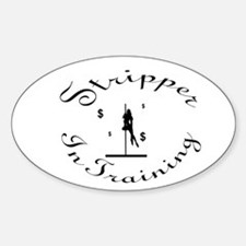 Stripper in Training Oval Decal