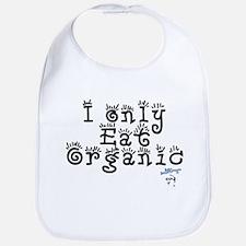 I only Eat Organic Bib