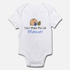 Don't Make Me Call Mormor Infant Bodysuit