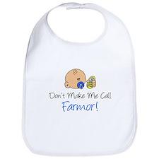 Don't Make Me Call Farmor Bib