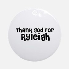Thank God For Ryleigh Ornament (Round)