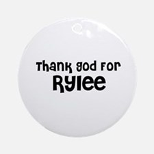 Thank God For Rylee Ornament (Round)