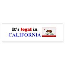 It's Legal in California Bumper Sticker