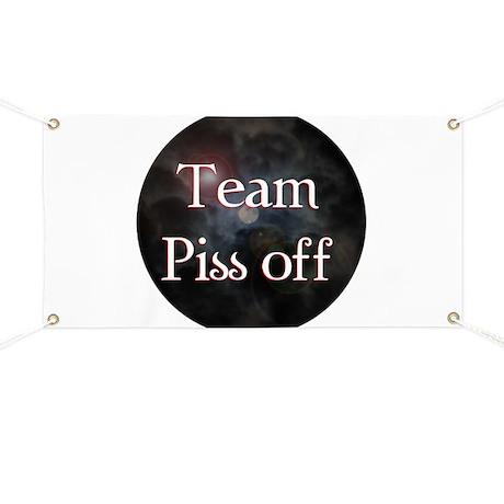 Team Piss Off Banner