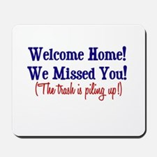 Welcome Home - Trash Mousepad