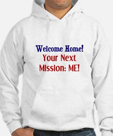 Welcome Home, Next Mission Me Hoodie