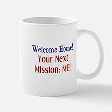 Welcome Home, Next Mission Me Mug
