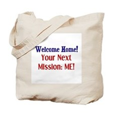 Welcome Home, Next Mission Me Tote Bag