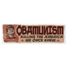 OBAMunism kills U.S. Bumper Sticker
