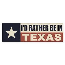 I'd Rather Be In Texas Bumper Bumper Sticker