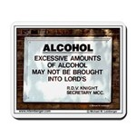 SIGNS Mousepad, ALCOHOL excessive amounts LORDS