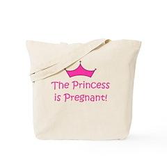 Princess Is Pregnant! Tote Bag