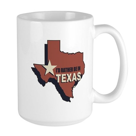 I'd Rather Be In Texas Large Mug