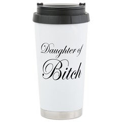 Daughter of Bitch Stainless Steel Travel Mug