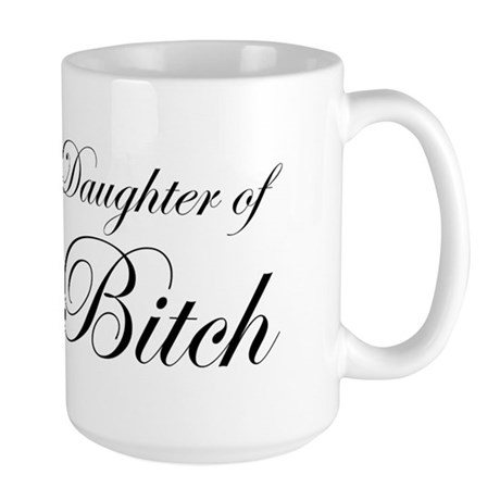 Daughter of Bitch Large Mug