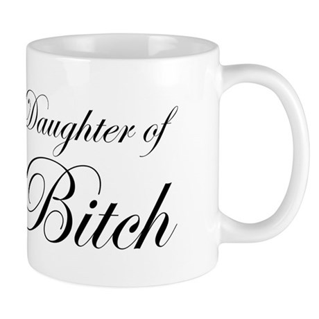Daughter of Bitch Mug