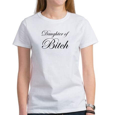 Daughter of Bitch Women's T-Shirt
