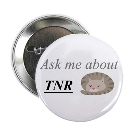 "Ask me about TNR 2.25"" Button"