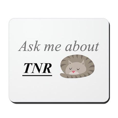 Ask me about TNR Mousepad