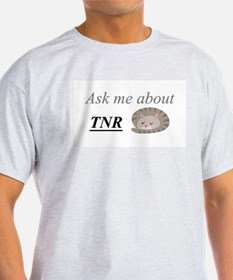 Ask me about TNR T-Shirt