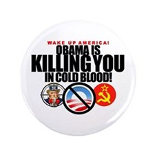 "Obama-KILL'G-YOU-in-Cold-Blood! 3.5""But'n 100"