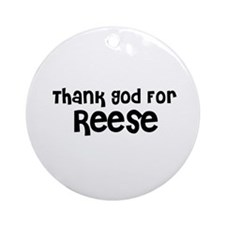 Thank God For Reese Ornament (Round)