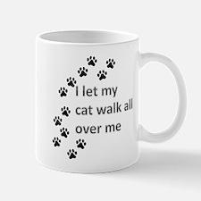 I let my cat walk all over me Mug